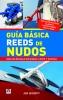 Guia Basica Reeds de Nudos - Jim Whippy - TODOS LOS NUDOS QUE SE NECESITAN �EN EL BOLSILLO! Esta pr�ctica gu�a de bolsillo contiene todos los nudos, cotes, vueltas, falcaceados y ligadas imprescindibles a bordo o en el muelle...