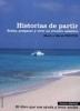 Historias de partir. So�ar, preparar y vivir un crucero sabatico -  Marie y Herve Nieutin