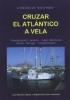 Cruzar el Atlantico a vela. La travesia del Black Pedro - Juan Nicolau y Angeles de la Riva