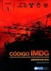 IMDG Codigo Mar�timo Internacional de Mercanc�as Peligrosas. Edicion 2010 - incluye Enmienda 35-10 - C�digo Mar�timo Internacional de Mercanc�as Peligrosas  Edici�n Refundida de 2010 � Incluye Enmienda 35-10