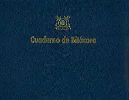 Cuaderno de Bitacora - Publicación oficial y uso obligatorio de anotaciones náuticas, tales como rumbo, distancias en millas, densidad de agua, así como observaciones meteorológicas acaecidas en la navegación.
