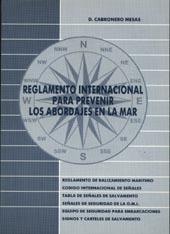 Reglamento Internacional para Prevenir los Abordajes en la Mar - Daniel Cabronero Mesas - Edición Española 1992.   128 páginas .   22 x 16 cm.   Rústica