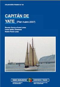 Capitán de Yate - Ricardo Gaztelu-Iturri / Itsaso Ibañez / Ramón Fisure - 5ª Edición española Mayo 2012.   Páginas: 744 .   Edición Rústica
