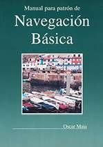 Manual para patron de navegacion basica - Oscar Maia - El presente libro explica el prgrama de Patrón de Navegación Básica de una forma clara, sucinta, abarcando todo el contenido del mismo...