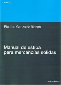 Manual de estiba para mercancias solidas - Ricardo Gonzalez Blanco