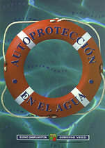 Autoproteccion en el agua - Varios Autores - Normas de autoprotección en el medio acuático, prevención, salvamento y comportamiento ante situaciones de emergencia...