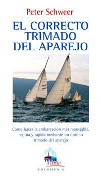 El Correcto Trimado del Aparejo - Peter Schweer - Edición Española 2002.   128 páginas.   13 x 23 cm.   Rústica