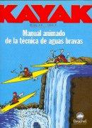 Kayak, Manual Animado de la Técnica de Aguas Bravas - W.Nealy
