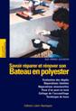 Savoir Reparer et Rénover son Bateau en Polyester- Les Frères Gougeon - Edición Francesa 2001. 144 páginas . Rústica