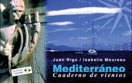 Mediterráneo, Cuaderno de Vientos Cd-Rom - Juan Rigo / lsabelle Moureau - Contiene 1 Cd-Rom  Edición Española 2004.   164 páginas .   13,5 x 22 cm.   Rústica