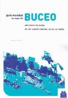 Guia mundial de viajes de buceo - Wolfgang Sedelmaier - 4000 bases de buceo en los más bellos lugares de la Tierra.