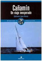 Cañamin Un Viaje Inesperado  - G. López A. - Este libro relata la travesía del Atlántico en solitario en un pequeño velero con ocasión de la primera Minitransat. Los hermanos López-Alonso emprenden la aventura de participar en esta regata...