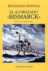 El Acorazado Bismarck - Müllenheim - Rechberg