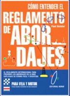 Como Entender el Reglamento de Abordajes - Paul Boisier - Edición Española 2005.   128 páginas .   24 x 17 cm.   Rústica
