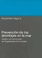 Prevención de los Abordajes en la Mar. - Ricard Marí Sagarra - Análisis e interpretación del RIPA.   Edición Española 1994.   415 páginas .   Rústica