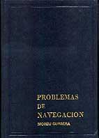 Problemas de Navegación - Moreu Curbera - Edición española 1977.   455 páginas .   25x17 cm.   Edición Rústica