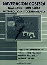 Navegacion costera. Navegacion con Radar, Meteorologia y Oceanografia - Daniel Cabronero Mesas - Contesta al programa de: patrón costero polivalente; patrón de pesca 1ª clase; patrón de cabotaje.