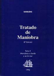 Tratado de Maniobra Tomo II. Maniobras a bordo y en la mar - Ignacio Barbudo