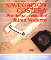 Problemas de Navegación Costera- Jaime Vaquero - Curso detallado e ilustrado de navegación costera que constituye un texto básico de preparación de las enseñanzas náuticas.