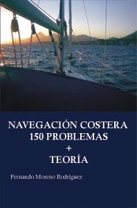 Navegacion costera 150 problemas + Teoria - Fernando Moreno Rodríguez - Manual de Navegación Costera junto con 150 problemas resueltos, explicados paso a paso con gráficos de cartas del Estrecho de Gibraltar...