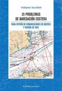 25 Problemas de Navegacion Costera para Patron de Ebarcaciones de Recreo y Patron de Yate