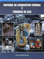 Motores de Combustión Interna y Turbinas de Gas- Daniel Cabronero Mesas - Edición Española 1995.   192 páginas.   29 x 22 cm.   Rústica