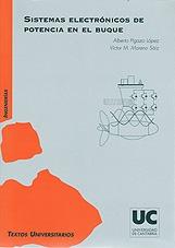 Sistemas Electronicos de Potencia en el Buque - Alberto Pigazo y Victor M. Moreno - Esta publicación pretende ser una herramienta que permita comprender los fundamentos y las principales técnicas de operación de los sistemas de control electrónico de potencia empleados actualmente en la industria...