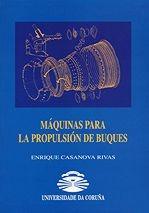 Maquinas para la propulsion de buques - Enrique Casanova Rivas - Incluye CD-Rom. Este libro no es solamente una publicación estructurada para servir de guía a los alumnos de ingeniería naval o de las escuelas superiores de marina, es también un pilar de referencias para los profesionales del sector...