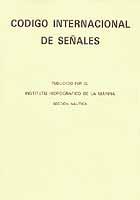 Código Internacional de Señales IHM - Código Internacional de Señales IHM.   4ª Edición española 2009.   Páginas: 188