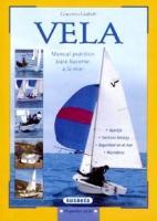 Vela. Manual practico para hacerse a la mar - Giacomo Giulietti - Este completo manual está ideado para comprender los principios físicos que regulan el rumbo y la navegación...