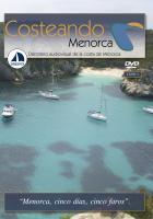 Costeando - Menorca. El derrotero audiovisual de la costa de Menorca.  (DVD DOBLE) - Este doble DVD muestra a lo largo de 92 minutos, todo el litoral de la costa menorquina.