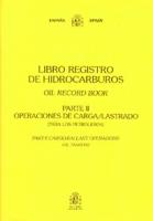 Libro Registro de Hidrocarburos Parte II. Petroleros - Libro registro de hidrocarburos Parte II. Operaciones de carga / lastrado (Petroleros)