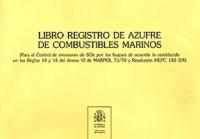 Libro Registro de Azufre de combustibles marinos. - Para el Control de emisiones de SOx por los buques de acuerdo lo establecido en lasReglas 14 y 18 del Anexo VI de MARPOL 73/78 y Resolución MEPC 182(59)