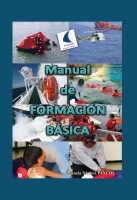 Manual de Formación Basica - Escuela Nautica Paxcol - Texto que se ajusta al programa oficial para la obtención del curso de FORMACIÓN BÁSICA obligatorio para todo aquel personal de a bordo y que pretenda embarcar en buques y embarcaciones profesionales.