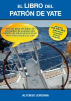 El libro del Patron de Yate - Alfonso Jordana - Totalmente adaptado a la nueva normativa. 4 temas, distribuidos en 152 páginas, repletas de fotografías e ilustraciones que ayudan a una mejor comprensión de los contenidos.