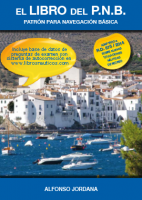 El Libro del P.N.B. Patron para Navegacion Basica - Alfonso Jordana - Totalmente adaptado a la nueva normativa. 6 temas, distribuidos en 112 páginas, con múltiples fotografías e ilustraciones que ayudan a una mejor comprensión de los contenidos.