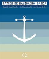 Patron de Navegacion Basica - Marcel.la Castells / Jordi Mateu / Jordi Torralbo - Este libro responde al nuevo programa teórico vigente a partir de noviembre de 2008 para la obtención del título de Patrón de Navegación Básica...