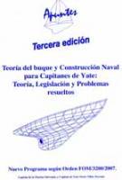 Teoria del buque y construccion naval para capitanes de yate - Oscar Villar Serrano - Teoría, legislación y problemas resueltos.    Nuevo programa según Orden FOM 3200/2007