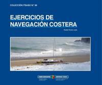 Ejercicios de Navegación Costera- Ramon Fisure - Este libro es una recopilación de ejercicios y exámenes de navegación costera realizados a lo largo de los últimos diez años, tanto para titulaciones náutico pesqueras como de navegación deportiva en el I.P.M.P. de Pasaia...