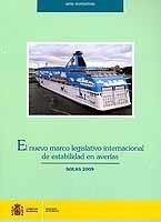 El nuevo marco legislativo internacional de estabilidad de averias. SOLAS 2009.