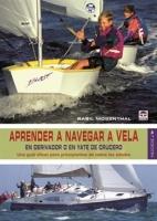 Aprender a Navegar a Vela. En derivador o en yate de crucero - Basil Mosenthal