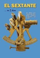El Sextante... en 2 días - Juan Nicolau Casany / Angeles de la Riva de Bustos - De utilidad para Capitán de Yate y patrón oceánico y de recreo.