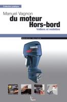 Manuel Vagnon du moteur Hors-bord - Voiliers et vedettes - Marcel Oliver