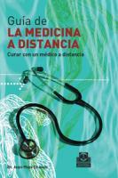 Guia de la Medicina a Distancia -Tomo II-. Curar con un médico a distancia - Chauve, Jean-Yves - Esta obra es una herramienta interactiva que instaura, a pesar de la distancia, un diálogo rico e instructivo entre el paciente y su médico.