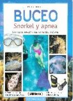 Buceo, Snorkel y Apnea. Guia para descubrir las maravillas del mar - Marco Tarantino