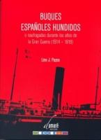 Buques Españoles Hundidos o Naufragados durante los años de la Gran Guerra 1914-1918 - Lino J. Pazos