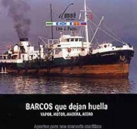 Barcos que dejan huella. Vapor, motor, madera, acero. Apuntes para una memoria marítima -L. J. Pazos