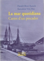 La mar quotidiana. Cartes dun pescador. - David Oliver Ramon y Bartomeu Vera Mas