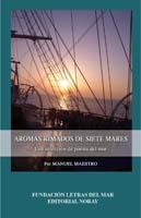 Aromas rimados de siete mares. Una seleccion de poesia del mar - Manuel Maestro