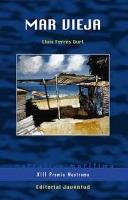 Mar Vieja - Lluis Ferres Gurt - Tres navegaciones, tres relatos ambientados en los canales de la Patagonia, las inmensidades del Pacífico y los vericuetos del Mediterráneo, que son a la vez tres encuentros con las viejas formas de entender el mar.